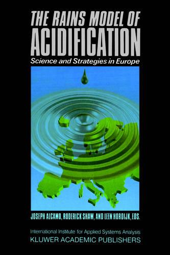 The RAINS Model of Acidification: Science and Strategies in Europe (Hardback)