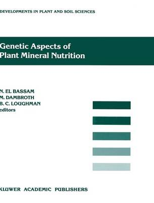Genetic Aspects of Plant Mineral Nutrition - Developments in Plant and Soil Sciences 42 (Hardback)
