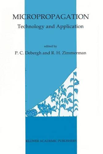 Micropropagation: Technology and Application (Hardback)