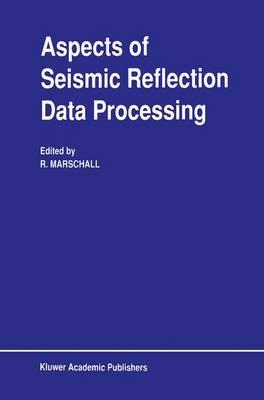 Aspects of Seismic Reflection Data Processing (Hardback)