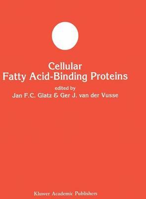 Cellular Fatty Acid-binding Proteins - Developments in Molecular and Cellular Biochemistry 6 (Hardback)