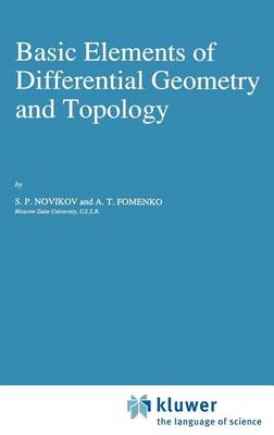 Basic Elements of Differential Geometry and Topology - Mathematics and its Applications 60 (Hardback)