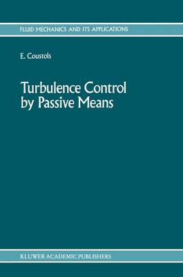 Turbulence Control by Passive Means: Proceedings of the 4th European Drag Reduction Meeting - Fluid Mechanics and Its Applications 4 (Hardback)