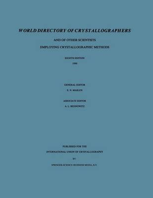 World Directory of Crystallographers: And of Other Scientists Employing Crystallographic Methods (Paperback)