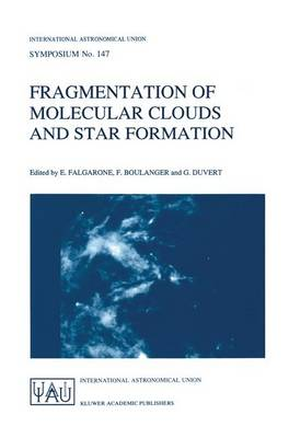 International Astronomical Union: Fragmentation of Molecular Clouds and Star Formation: Proceedings (Hardback)