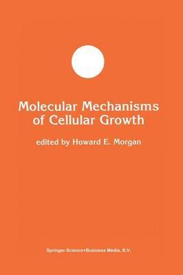 Molecular Mechanisms of Cellular Growth - Developments in Molecular and Cellular Biochemistry 7 (Hardback)