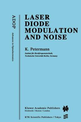 Laser Diode Modulation and Noise - Advances in Opto-Electronics 3 (Paperback)