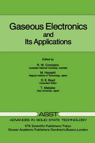 Gaseous Electronics and its Applications - Advances in Solid State Technology 5 (Hardback)