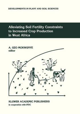 Alleviating Soil Fertility Constraints to Increased Crop Production in West Africa - Developments in Plant and Soil Sciences 47 (Hardback)