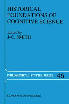 Historical Foundations of Cognitive Science - Philosophical Studies Series 46 (Paperback)
