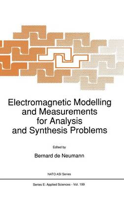 Electromagnetic Modelling and Measurements for Analysis and Synthesis Problems - Nato Science Series E: 199 (Hardback)