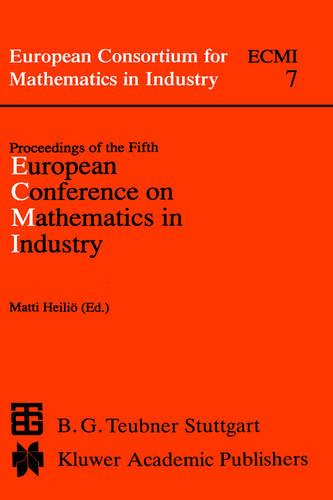 Proceedings of the Fifth European Conference on Mathematics in Industry - European Consortium for Mathematics in Industry 7 (Hardback)