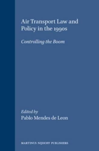 Air Transport Law and Policy in the 1990s: Controlling the Boom (Hardback)