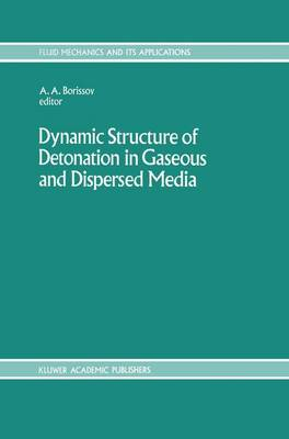 Dynamic Structure of Detonation in Gaseous and Dispersed Media - Fluid Mechanics and Its Applications 5 (Hardback)