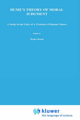 "Hume's Theory of Moral Judgment: A Study in the Unity of ""A Treatise of Human Nature"" - International Archives of the History of Ideas / Archives Internationales d'Histoire des Idees v. 131 (Hardback)"