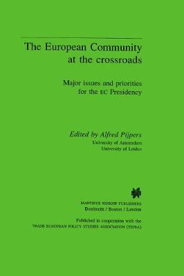 The European Community at the Crossroads: Major issue and priorities for the EC Presidency (Hardback)