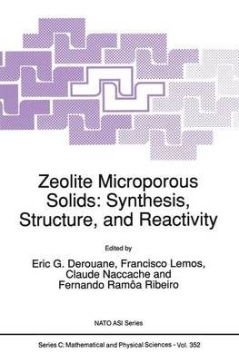 Zeolite Microporous Solids: Synthesis, Structure, and Reactivity - NATO Science Series C 352 (Hardback)