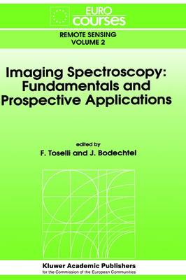 Imaging Spectroscopy: Fundamentals and Prospective Applications - Eurocourses: Remote Sensing 2 (Hardback)