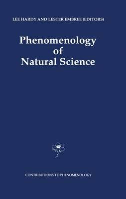 Phenomenology of Natural Science - Contributions to Phenomenology 9 (Hardback)