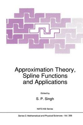 Approximation Theory, Spline Functions and Applications - NATO Science Series C 356 (Hardback)