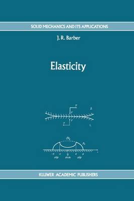 Elasticity - Solid Mechanics and Its Applications 12 (Paperback)