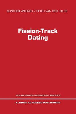 Fission-track Dating - Solid Earth Sciences Library No. 6 (Hardback)