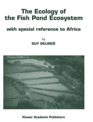 The Ecology of the Fish Pond Ecosystem: with special reference to Africa - Developments in Hydrobiology 72 (Hardback)