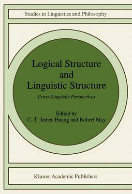Logical Structure and Linguistic Structure: Cross-Linguistic Perspectives - Studies in Linguistics and Philosophy 40 (Paperback)