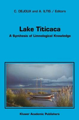 Lake Titicaca: A Synthesis of Limnological Knowledge - Monographiae Biologicae 68 (Hardback)