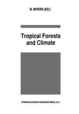 Tropical Forests and Climate (Hardback)