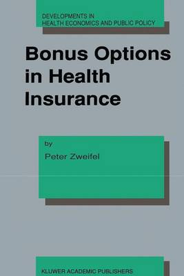Bonus Options in Health Insurance - Developments in Health Economics and Public Policy 2 (Hardback)