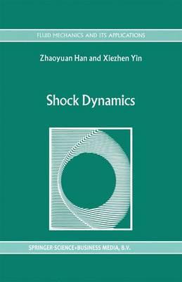 Shock Dynamics - Fluid Mechanics and Its Applications 11 (Hardback)