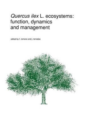 Quercus ilex L. ecosystems: function, dynamics and management - Advances in Vegetation Science 13 (Hardback)