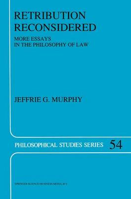 Retribution Reconsidered: More Essays in the Philosophy of Law - Philosophical Studies Series 54 (Hardback)