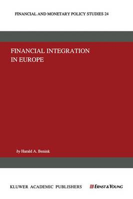 Financial Integration in Europe - Financial and Monetary Policy Studies v. 24 (Hardback)