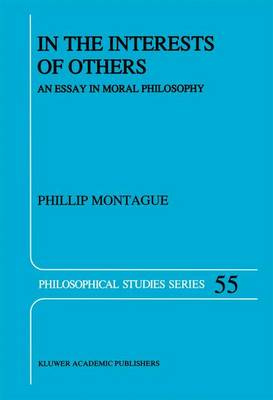 In the Interests of Others: An Essay in Moral Philosophy - Philosophical Studies Series 55 (Hardback)