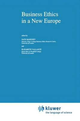 Business Ethics in a New Europe - Issues in Business Ethics 3 (Hardback)