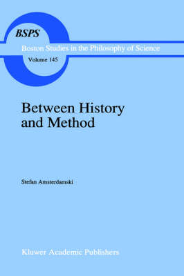 Between History and Method: Disputes about the Rationality of Science - Boston Studies in the Philosophy and History of Science 145 (Hardback)