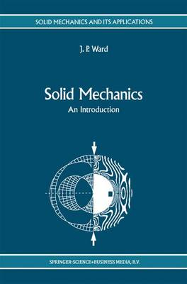 Solid Mechanics: An Introduction - Solid Mechanics and Its Applications 15 (Hardback)