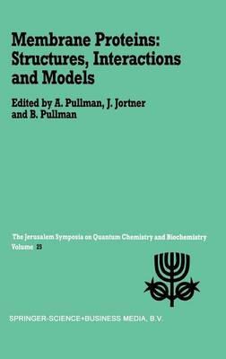Membrane Proteins: Structures, Interactions and Models: Proceedings of the Twenty-Fifth Jerusalem Symposium on Quantum Chemistry and Biochemistry Held in Jerusalem, Israel, May 18-21,1992 - Jerusalem Symposia 25 (Hardback)