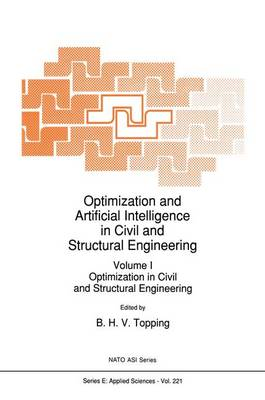 Optimization and Artificial Intelligence in Civil and Structural Engineering: Volume I: Optimization in Civil and Structural Engineering Volume II: Artificial Intelligence in Civil and Structural Engineering - Nato Science Series E: 221 (Hardback)