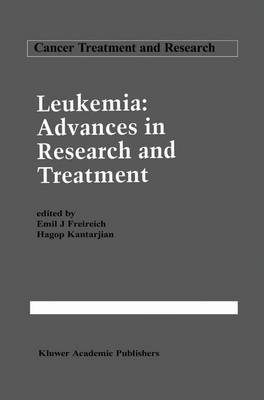 Leukemia: Advances in Research and Treatment - Cancer Treatment and Research 64 (Hardback)