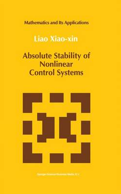 Absolute Stability of Nonlinear Control Systems - Mathematics and its Applications v. 5 (Hardback)