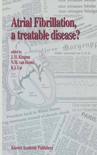 Atrial Fibrillation, a Treatable Disease? - Developments in Cardiovascular Medicine v. 139 (Hardback)