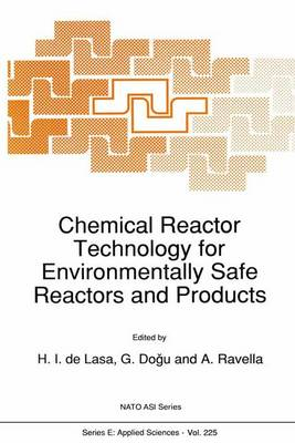 Chemical Reactor Technology for Environmentally Safe Reactors and Products - Nato Science Series E: 225 (Hardback)
