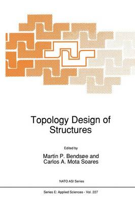 Topology Design of Structures - Nato Science Series E: 227 (Hardback)