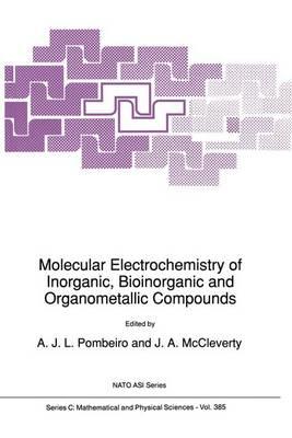 Molecular Electrochemistry of Inorganic, Bioinorganic and Organometallic Compounds - NATO Science Series C 385 (Hardback)