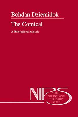 The Comical: A Philosophical Analysis - Nijhoff International Philosophy Series 47 (Hardback)