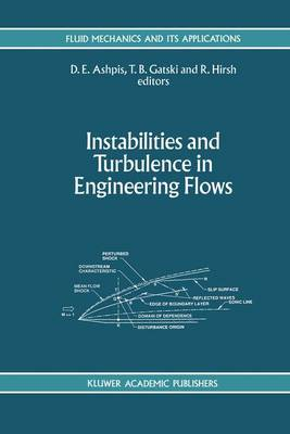 Instabilities and Turbulence in Engineering Flows - Fluid Mechanics and Its Applications 16 (Hardback)