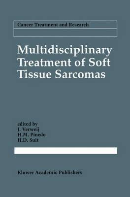 Multidisciplinary Treatment of Soft Tissue Sarcomas - Cancer Treatment and Research 67 (Hardback)